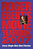 Roger Ebert's Movie Yearbook 2006: Written by Roger Ebert, 2006 Edition, (1999 Ed.-) Publisher: Andrews McMeel Publishing [Paperback]