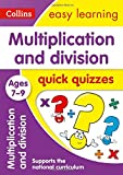 Multiplication & Division Quick Quizzes Ages 7-9: Prepare for school with easy home learning (Collins Easy Learning KS2)