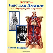 Atlas of Vascular Anatomy: An Angiographic Approach