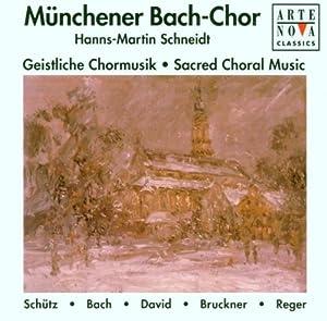 Münchener Bach-Chor - Geistliche Chormusik