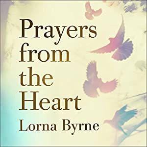 prayers from the heart prayers for help and blessings prayers of thankfulness and love