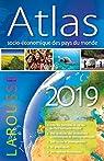 Atlas socio-économique des pays du monde 2019 par Larousse