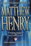 Comentario Biblico Matthew Henry: Obra completa sin abreviar - 13 tomos en 1