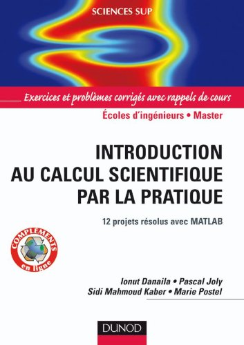 Introduction au calcul scientifique par la pratique - 12 projets rsolus avec Matlab
