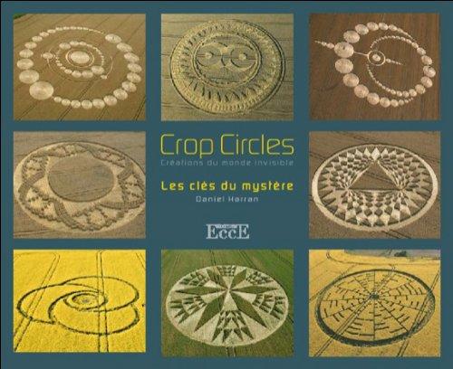 Crop circles - Les clés du mystère - Créations du monde invisible par Daniel Harran