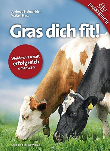 Gras dich fit!: Weidewirtschaft erfolgreich umsetzen