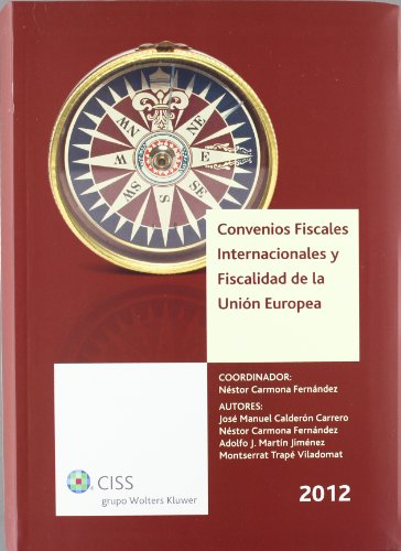 Convenios fiscales internacionales y fiscalidad de la Unión Europea 2012