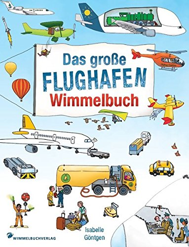 Flughafen Wimmelbuch: Kinderbücher ab 2 Jahre - Fliegen mit Kindern (Flugzeug-buch Für Kinder)
