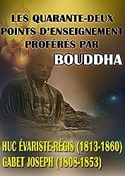 Les Quarante-Deux Points D'Enseignement, Proférés Par Bouddha : (traduits du mongol) Par Joseph Gabet et Évariste Huc, Deux Missionnaires Lazaristes.