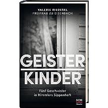 Geisterkinder: Fünf Geschwister in Himmlers Sippenhaft