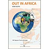 Out in Africa: 555 Tage per Truck unterwegs
