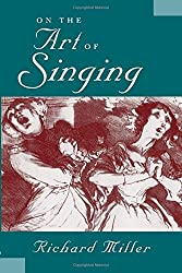 On the Art of Singing by Richard Miller (1996-05-01)