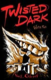 Twisted Dark Volume 2: Written by Neil Gibson, 2011 Edition, Publisher: T Pub [Paperback]