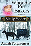 Whoopie Pie Bakers: Volume Seven: Amish Forgiveness (Whoopie Pie Bakers series Book 7)