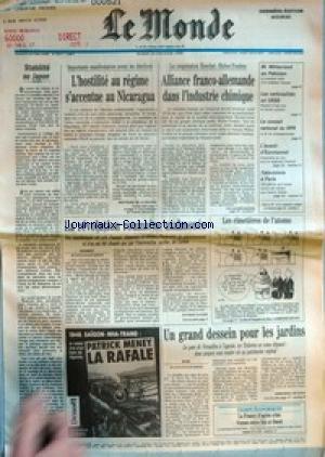 MONDE (LE) [No 14017] du 20/02/1990 - STABILITE AU JAPON - L'HOSTILITE AU REGIME S'ACCENTUE AU NICARAGUA PAR BERTRAND DE LA GRANGE - ALLIANCE FRANCO-ALLEMANDE DANS L'INDUSTRIE CHIMIQUE - M. MITTERRAND AU PAKISTAN - LES NATIONALITES EN URSS - LE CONSEIL NATIONAL DU RPR - L'AVENIR D'EUROTUNEL - TELEVISIONS A PARIS - LA REVOLUTION ROUMAINE MALMENEE PAR PATRICE CLAUDE - LES CIMETIERES DE L'ATOME - UN GRAND DESSEIN POUR LES JARDINS PAR EMMANUEL DE ROUX - LA FRANCE D'APRES CRISE - VIENNE ENTRE EST ET par Collectif