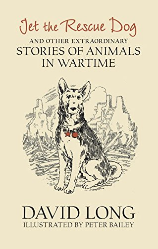 Rip the rescue dog ... and other stories of animals in wartime