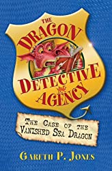 Case of the Vanished Sea Dragon (The Dragon Detective Agency)
