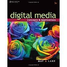 Digital Media: Concepts and Applications (Bpa) by Lake, Susan, Bean May, Karen (2012) Hardcover