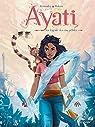 Ayati, tome 1 : La légende des cinq pétales par Fernandez