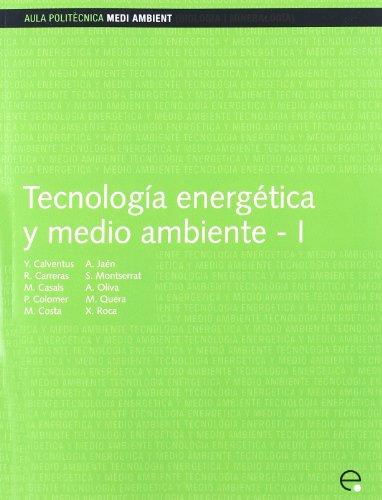 Tecnología energética y medio ambiente I (Aula Politècnica) por Antoni Jaén González