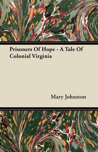 Prisoners Of Hope - A Tale Of Colonial Virginia