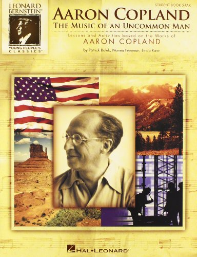Aaron Copland: The Music of an Uncommon Man - Lessons and Activities Based on the Works of Aaron Copland (Student 5-pack)