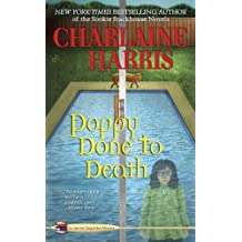 Poppy Done to Death (Aurora Teagarden Mysteries, Book 8) by Harris, Charlaine (2009) Mass Market Paperback