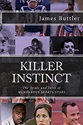 Killer Instinct: The Tales and Trials of MURDEROUS Sports Stars