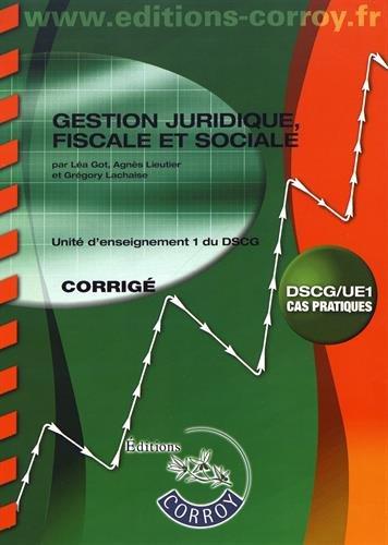 Gestion juridique, fiscale, sociale - Corrigé: UE 1 du DSCG