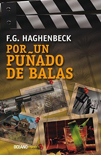 Por un puñado de balas (Misterio) por F. G. Haghenbeck