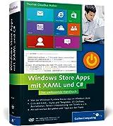 Windows Store Apps mit XAML und C#: Das umfassende Handbuch: Professionelle Apps für Windows 8 entwickeln (Galileo Computing)