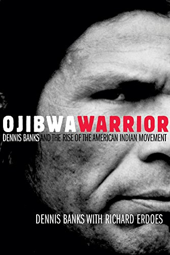 ojibwa-warrier-dennis-banks-and-the-rise-of-the-american-indian-movement