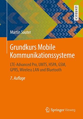 Grundkurs Mobile Kommunikationssysteme: LTE-Advanced Pro, UMTS, HSPA, GSM, GPRS, Wireless LAN und Bluetooth (Network Mobile Edge)