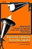 Escucha, Cataluña. Escucha, España: Cuatro voces a favor del entendimiento y contra la secesión (ATALAYA)