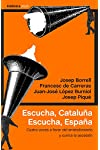 https://libros.plus/escucha-cataluna-escucha-espana-cuatro-voces-a-favor-del-entendimiento-y-contra-la-secesion/