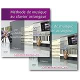 Méthode de musique au clavier arrangeur - Cours pour piano, synthétiseur, orgue. OFFRE: DVD 1 + DVD Initiation