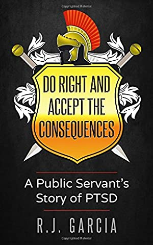 Do Right and Accept the Consequences: A Public Servant's Story of PTSD