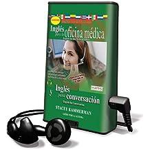 Ingles Para La Oficina Medica/English for the Medical Office: Ingles y Para Conversacion/English for Conversation