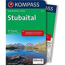 Stubaital: Wanderführer mit Extra-Tourenkarte 1:25.000, 55 Touren, GPX-Daten zum Download (KOMPASS-Wanderführer, Band 5610)