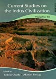 Current Studies on the Indus Civilization: Volume 3