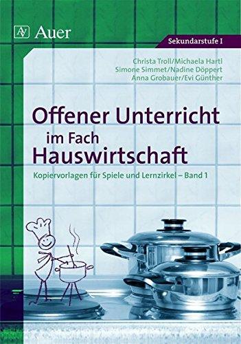 (Offener Unterricht im Fach Hauswirtschaft, Band 1: Kopiervorlagen für Spiele und Lernzirkel (5. bis 10. Klasse))