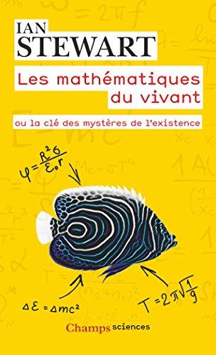Les mathmatiques du vivant : Ou la cl des mystres de l'existence
