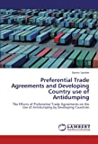 Preferential Trade Agreements and Developing Country use of Antidumping: The Effects of Preferential Trade Agreements on the Use of Antidumping by Developing Countries