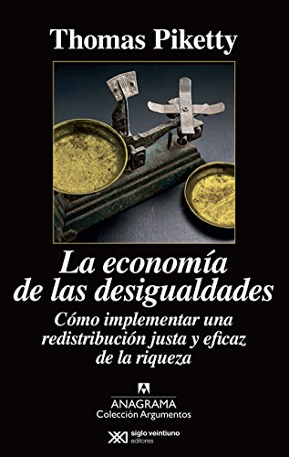La Economía De Las Desigualdades (Argumentos) por Thomas Piketty