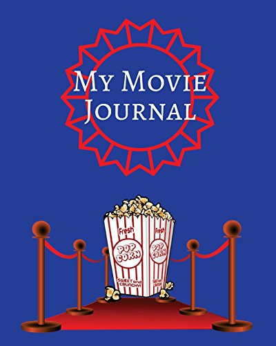 My Movie Journal: Blue Red Carpet Design | Perfect Gift for Movie Lovers | Movie Log | Keep A record Of All The Movies You Have Watched & Your Review| ... | 8 x 10