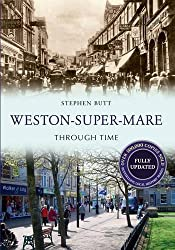 Weston-Super-Mare Through Time Revised Edition