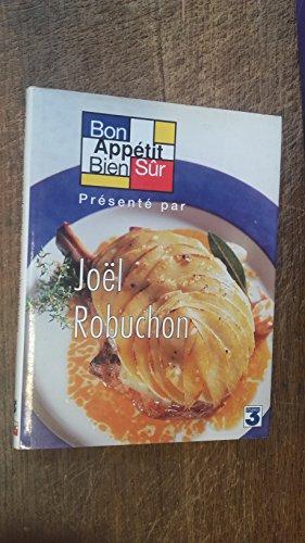 Bon appétit Bien Sûr présenté par Joël Robuchon