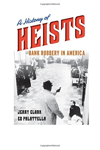 a-history-of-heists-bank-robbery-in-america