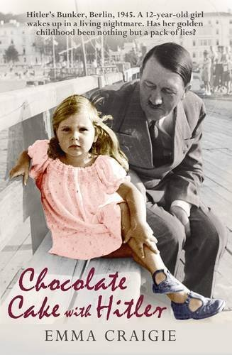 Chocolate Cake with Hitler by Emma Craigie (2010-01-07)