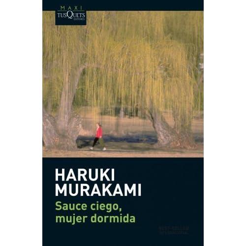 Sauce ciego, mujer dormida (Spanish Edition) by Murakami(2009-04-01)